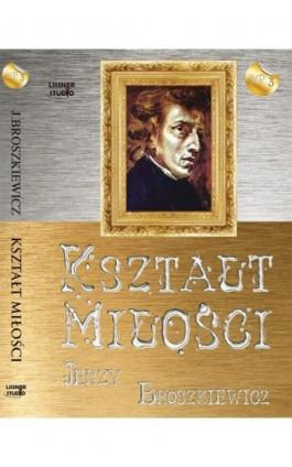 Kształt miłości - Jerzy Broszkiewicz - Audiobook - 978-83-61083-77-1