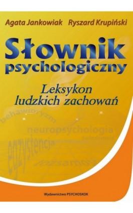 Słownik psychologiczny. Leksykon ludzkich zachowań - Ryszard Krupiński - Ebook - 978-83-63548-10-0
