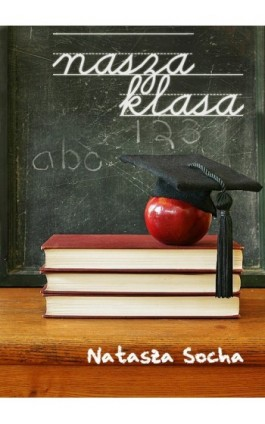 Nasza klasa - Natasza Socha - Ebook - 978-83-61184-48-5