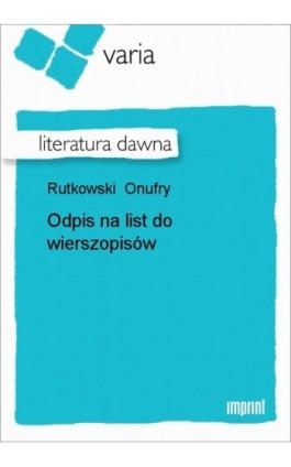 Odpis na list do wierszopisów - Onufry Rutkowski - Ebook - 978-83-270-1512-9