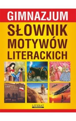 Słownik motywów literackich. Gimnazjum - Ilona Kulik - Ebook - 978-83-7774-533-5
