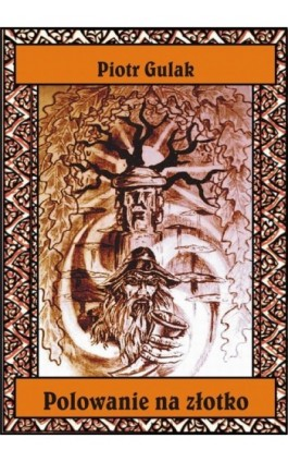Polowanie na złotko - Piotr Gulak - Ebook - 978-83-7859-150-4