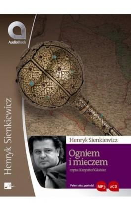 Ogniem i mieczem - Henryk Sienkiewicz - Audiobook - 978-83-60313-23-7