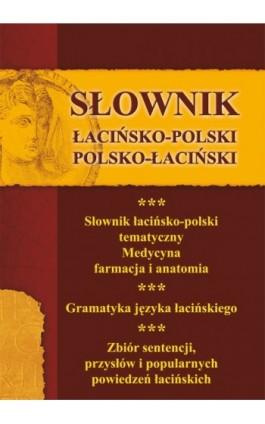 Słownik łacińsko-polski, polsko-łaciński 3 w 1 - Praca zbiorowa - Ebook - 978-83-7898-406-1