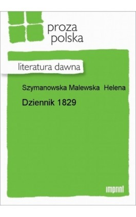 Dziennik 1829 - Helena Szymanowska Malewska - Ebook - 978-83-270-1659-1
