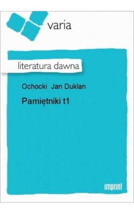 Pamiętniki, t. 1 - Jan Duklan Ochocki - Ebook - 978-83-270-1157-2