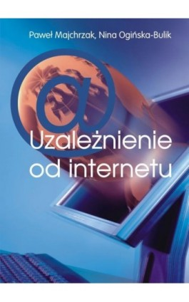 Uzależnienie od internetu - Nina Ogińska-Bulik - Ebook - 978-83-7405-575-8