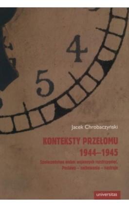 Konteksty przełomu 1944-1945 - Jacek Chrobaczyński - Ebook - 978-83-242-2563-7