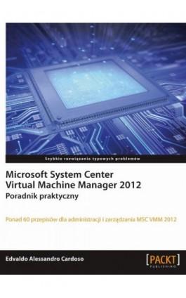 Microsoft System Center Virtual Machine Manager 2012 - Edvaldo Alessandro Cardoso - Ebook - 978-83-7541-190-4