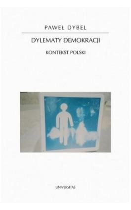 Dylematy demokracji - Paweł Dybel - Ebook - 978-83-242-2570-5