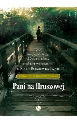 Pani na Hruszowej - Jadwiga Skirmunttówna - Ebook - 978-83-7779-130-1