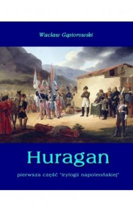 Huragan - Wacław Gąsiorowski - Ebook - 978-83-7950-160-1
