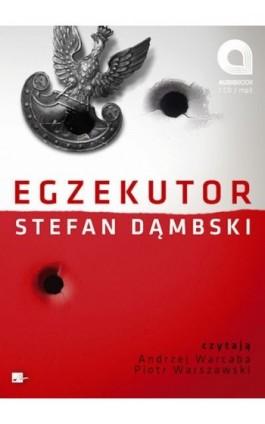 Egzekutor - Stefan Dąmbski - Audiobook - 978-83-60313-47-3
