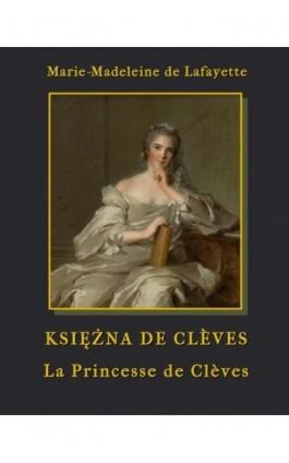 Księżna de Cleves - La Princesse de Cleves - Marie-Madeleine Lafayette - Ebook - 978-83-7950-139-7