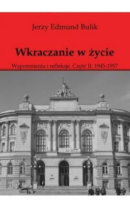 Wkraczanie w życie - Jerzy Bulik - Ebook - 978-0-9688509-4-7