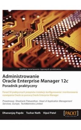 Administrowanie Oracle Enterprise Manager 12c - Praca zbiorowa - Ebook - 978-83-7541-194-2