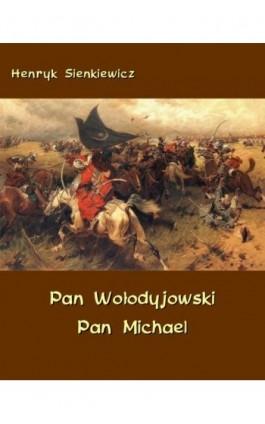 Pan Wołodyjowski - Pan Michael - Henryk Sienkiewicz - Ebook - 978-83-7950-184-7