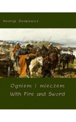 Ogniem i mieczem - With Fire and Sword - Henryk Sienkiewicz - Ebook - 978-83-7950-180-9