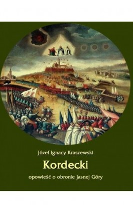 Kordecki - Józef Ignacy Kraszewski - Ebook - 978-83-7950-190-8