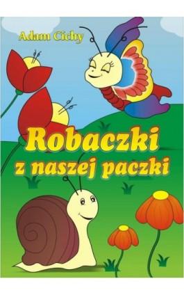 Robaczki z naszej paczki - Adam Cichy - Ebook - 978-83-7900-457-7