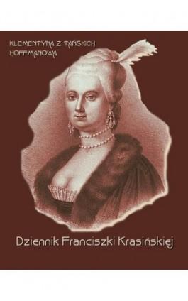 Dziennik Franciszki Krasińskiej - Klementyna Hoffmanowa - Ebook - 978-83-7950-202-8