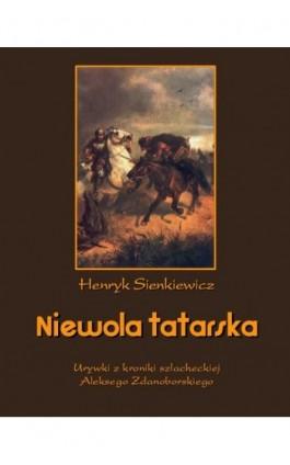 Niewola tatarska - Henryk Sienkiewicz - Ebook - 978-83-7950-220-2