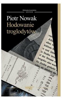 Hodowanie troglodytów - Piotr Nowak - Ebook - 978-83-62609-33-8