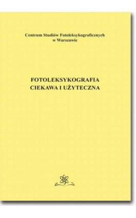 Fotoleksykografia ciekawa i użyteczna - Jan Wawrzyńczyk - Ebook - 978-83-7798-363-8