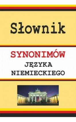 Słownik synonimów języka niemieckiego - Monika Smaza - Ebook - 978-83-7898-407-8