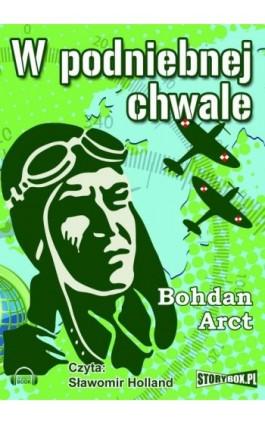 W podniebnej chwale - Bohdan Arct - Audiobook - 978-83-7927-185-6
