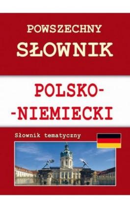 Powszechny słownik polsko-niemiecki. Słownik tematyczny - Monika von Basse - Ebook - 978-83-7898-437-5