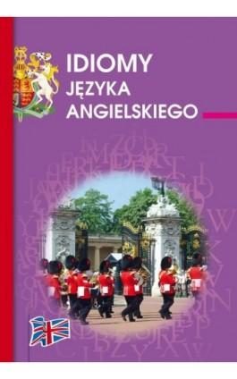 Idiomy języka angielskiego - Anna Strzeszewska - Ebook - 978-83-7898-468-9