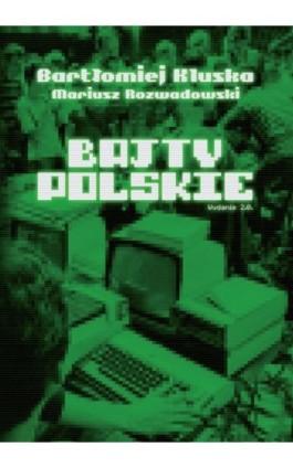 Bajty polskie - Bartłomiej Kluska - Ebook - 978-83-927229-3-9