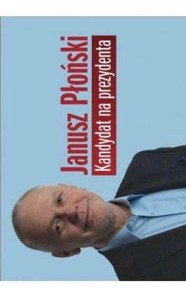 Kandydat na prezydenta - Janusz Płoński - Ebook - 978-83-7900-381-5