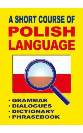 A Short Course of Polish Language. - Grammar - Dialogues - Dictionary - Phrasebook - Jacek Gordon - Ebook - 978-83-65640-02-4
