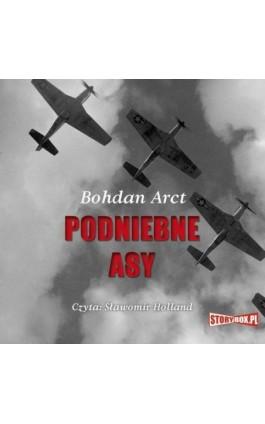 Podniebne asy - Bohdan Arct - Audiobook - 978-83-7927-075-0