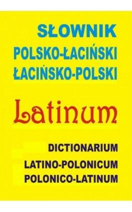 Słownik polsko-łaciński • łacińsko-polski - Praca zbiorowa - Ebook - 978-83-65640-03-1