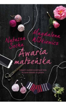 Awaria małżeńska - Natasza Socha - Ebook - 978-83-8075-083-8