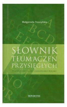 Słownik tłumaczeń przysięgłych - Małgorzata Truszyńska - Ebook - 978-83-7722-697-1