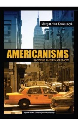 Americanisms. Słownik amerykanizmów - Małgorzata Kowalczyk - Ebook - 978-83-7865-077-5