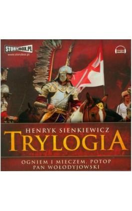 Trylogia - Henryk Sienkiewicz - Audiobook - 978-83-79272-74-7