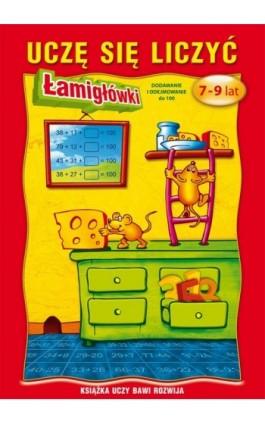 Uczę się liczyć. Łamigłówki. 7-9 lat. Dodawanie i odejmowanie do 100 - Beata Guzowska - Ebook - 978-83-7774-554-0