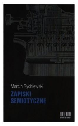 Zapiski semiotyczne - Marcin Rychlewski - Ebook - 978-83-63434-77-9