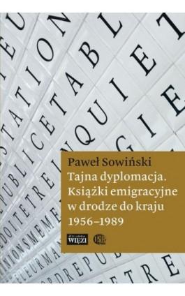Tajna dyplomacja - Paweł Sowiński - Ebook - 978-83-65424-17-4