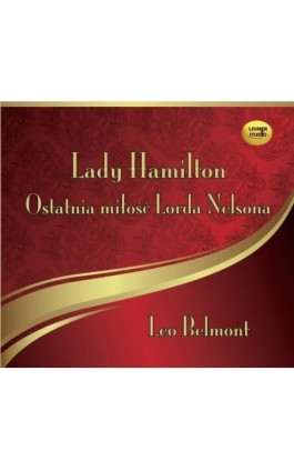 Lady Hamilton - Ostatnia miłość Lorda Nelsona - Leo Belmont - Audiobook - 978-83-63862-99-2