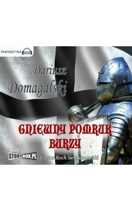 Gniewny pomruk burzy - Dariusz Domagalski - Audiobook - 978-83-7927-113-9