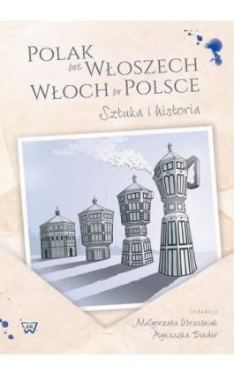 Polak we Wloszech. Włoch w Polsce. Sztuka i historia - Ebook - 978-83-8090-048-6