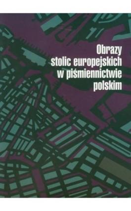 Obrazy stolic europejskich w piśmiennictwie polskim - Ebook - 978-83-7405-573-4