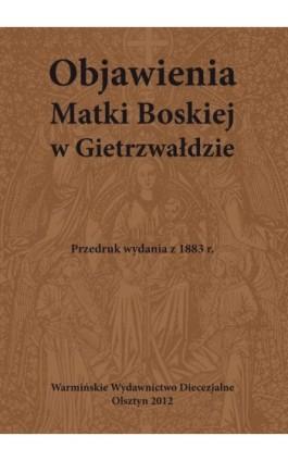 Objawienia Matki Boskiej w Gietrzwałdzie - Praca zbiorowa - Ebook - 978-83-618-6459-2