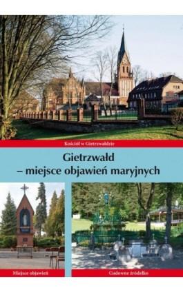 Gietrzwałd - miejsce objawień maryjnych - Krzysztof Bielawny - Ebook - 978-83-618-6482-0